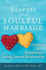 Secrets of a Soulful Marriage: Creating and Sustaining a Loving, Sacred Relationship by Ruth Velikovsky Sharon, Jim Sharon (Paperback, 2014)