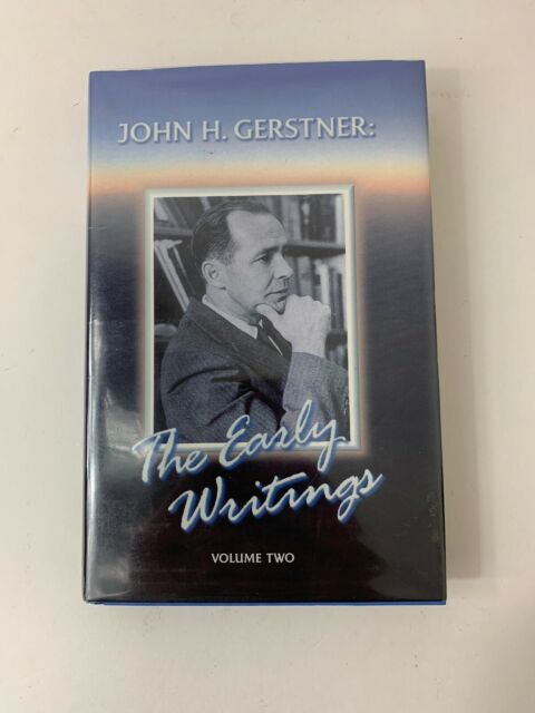 EARLY WRITINGS V.2 (EARLY WRITINGS OF JOHN GERSTNER) - Hardcover **Excellent**