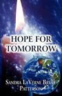 Hope for Tomorrow by Sandra Laverne Bruce Patterson 9781456011925