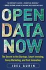 Open Data Now: The Secret to Hot Startups, Smart Investing, Savvy Marketing, and Fast Innovation by Joel Gurin (Hardback, 2014)