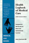 Health Logbook of Medical Care - Adult/Geriatric Edition by John E Liljestrand (Paperback / softback, 2008)