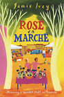 Rose En Marche: Running a Market Stall in Provence by Jamie Ivey (Hardback, 2008)