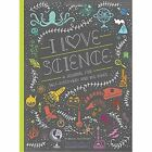 I Love Science by Rachel Ignotofsky (Paperback, 2017)