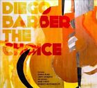 The Choice [Digipak] by Diego Barber (CD, Nov-2011, Sunnyside)