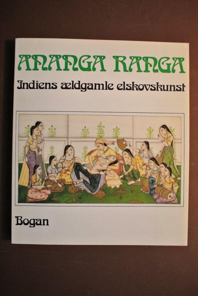 ananga ranga - indiens ældgamle elskovskunst, emne: