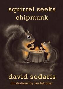 Squirrel-Seeks-Chipmunk-by-David-Sedaris-2010-Hardcover
