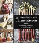 Das grosse Buch vom Fermentieren von Mary Karlin (2015, Gebundene Ausgabe)