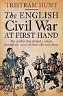 The English Civil War at First Hand by Tristram Hunt (Paperback, 2011)