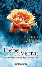 Liebe und Verrat - Die Prophezeiung der Schwestern von Michelle Zink #3057