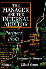 The Manager and the Internal Auditor: Partner's for Profit by Lawrence B. Sawyer, Gerald Vinten (Hardback, 1996)