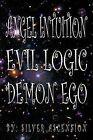 Angel Intuition Evil Logic Demon Ego by Silver Ascension (Paperback / softback, 2013)