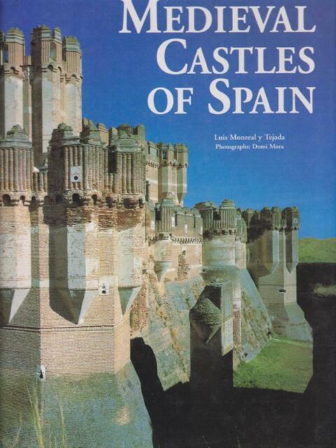 MEDIEVAL CASTLES OF SPAIN  AA.VV. KONEMANN 1999