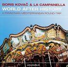 World After History * by Boris Kovac (CD, Jul-2005, Piranha)