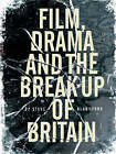 Film, Drama and the Break Up of Britain by Steve Blandford (Paperback, 2007)