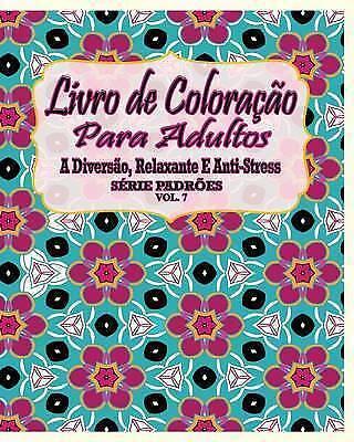 Livro de Coloracao Para Adultos: A Diversao, Relaxante E Anti-Stress Serie Pa...