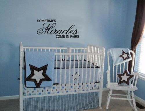 SOMETIMES MIRACLES COME IN PAIRS WALL DECAL QUOTE WORDS LETTERING BABY NURSERY
