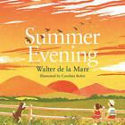 Summer Evening by Walter de la Mare (Hardback, 2016)