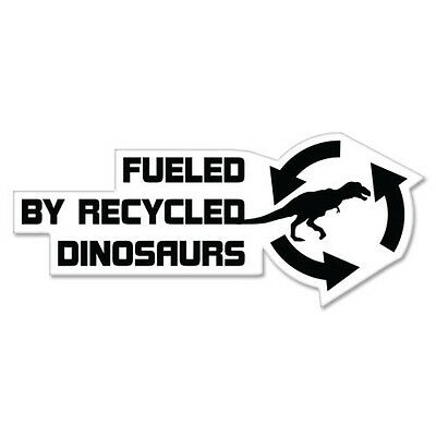 """Fueled By Recycled Dinosaurs car bumper sticker decal 8"""" x 3"""""""