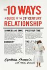 The 10 Ways: A Guide to the 21st Century Relationship by Cynthia Chauvin (Paperback / softback, 2010)