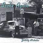 Broke Again * by Johnny Nicholas (CD, May-2007, Topcat Records)