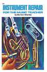 Instrument Repair for the Music Teacher by Burton Stanley (Paperback)