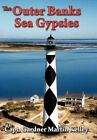 The Outer Banks Sea Gypsies by Capt. Gardner Martin Kelley 9781463430139