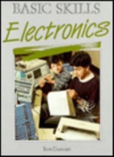 Basic Skills: Electronics By Tom Duncan