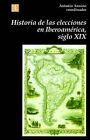 Historia de Las Elecciones En Iberoamerica, Siglo XIX: de La Formacion del Espacio Politico Nacional by Fondo de Cultura Economica, Mexico (Paperback / softback, 1995)
