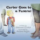 Carter Goes to a Funeral 9781608367856 by Shawna Zorka Book