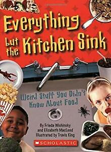 Everything but the Kitchen Sink : Weird Stuff You Didn't ...