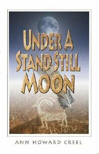 Under-a-Stand-Still-Moon-by-Ann-Howard-Creel