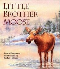 Little Brother Moose, Kasperson, James, Anon, Very Good Book