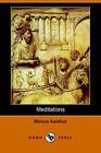 Meditations (Dodo Press) by Aurelius Marcus, Marcus Aurelius (Paperback / softback, 2006)