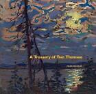A Treasury of Tom Thomson by Joan Murray (Paperback, 2011)