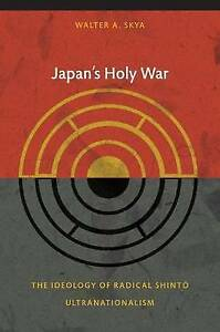 Japan-039-s-Holy-War-The-Ideology-of-Radical-Shinto-Ultranationalism-by-Walter