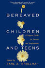 Bereaved Children and Teens: A Support Guide for Parents and Professionals by Earl A. Grollman (Paperback, 1996)