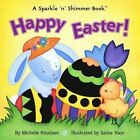 Happy Easter: A Sparkle 'N' Shimmer Book by Salina Yoon, Knudsen Michelle (Other book format, 2003)