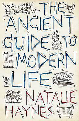 1 of 1 - Ancient Guide to Modern Life: The Parallels with 2,000 Years Ago Come-ExLibrary
