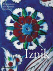Iznik: The Artistry of Ottoman Ceramics by Walter B. Denny (Hardback, 2004)