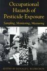 Occupational Hazards of Pesticide Exposure: Sampling, Monitoring, Measuring by Donald J. Ecobichon (Paperback, 1998)