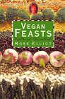Vegan Feasts by Rose Elliot (Paperback, 1997)