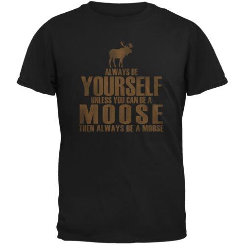 Always Be Yourself Moose Black Adult T-Shirt