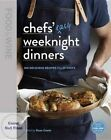 Food and Wine: Weeknight Chefs by Editors of Food and Wine (Hardback, 2014)