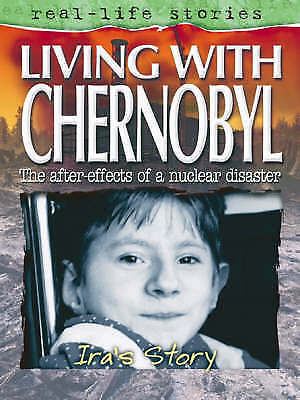 Living with Chernobyl: Ira's Story (Real Life Stories), Linda Walker, Very Good