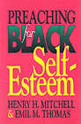 Preaching for Black Self-Esteem by Henry H.; Thomas Mitchell (Paperback, 1959)