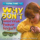 Why Don't Worms Have Legs? by Octopus Publishing Group (Hardback, 2003)