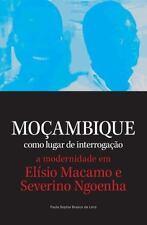 Mocambique Como Lugar de Interrogacao. a Modernidade Em Elisio Macamo e...
