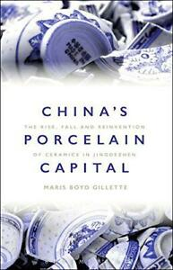 China-039-s-Porcelain-Capital-by-Maris-Boyd-Gillette-NEW-Book-FREE