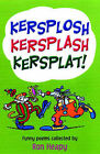 Kersplosh, Kersplash, Kersplat! by Oxford University Press (Paperback, 2001)