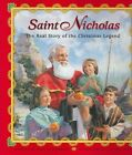 Saint Nicholas The Real Story of The Christmas Legend 9780758603760 Hardback
